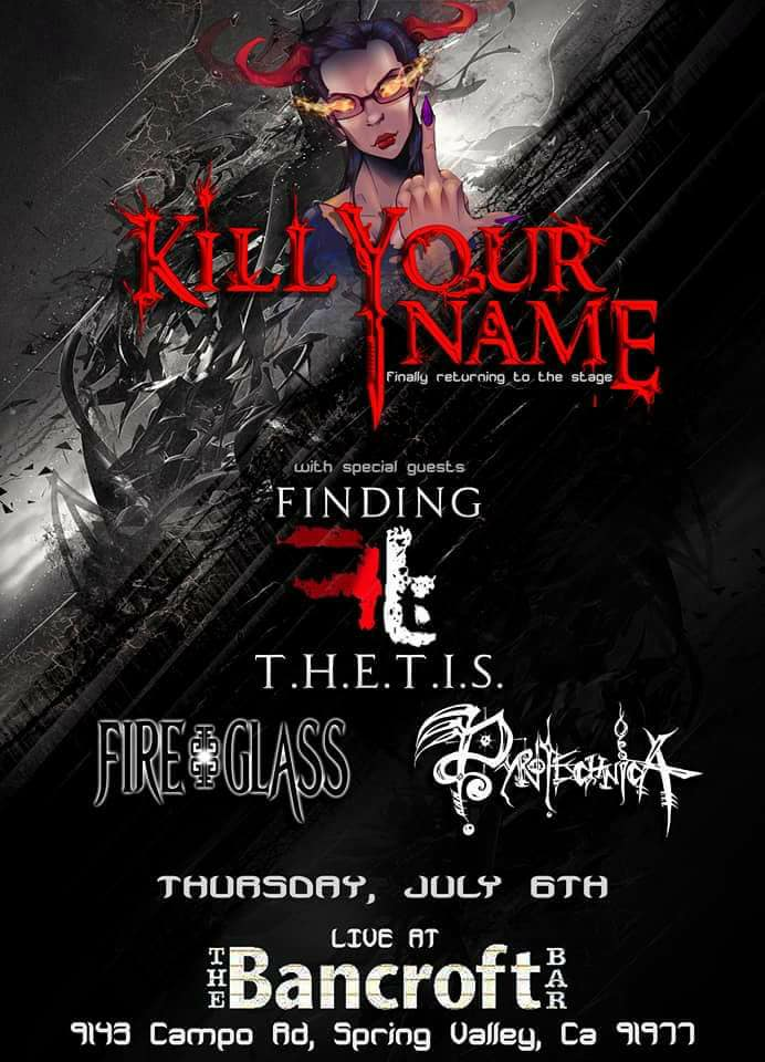 FT with Kill Your Name Flyer - Bancroft 7-6-17